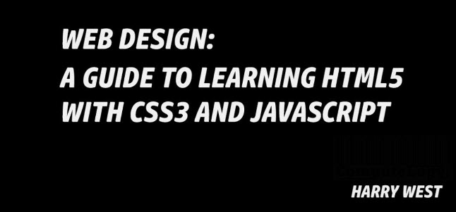 Web Design A Guide to Learning HTML5 with CSS3 and JavaScript book banner