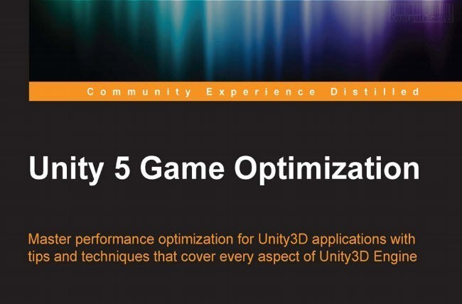 Free eBook: Unity 5 Game Optimization PDF Download Today » ComputeLogy