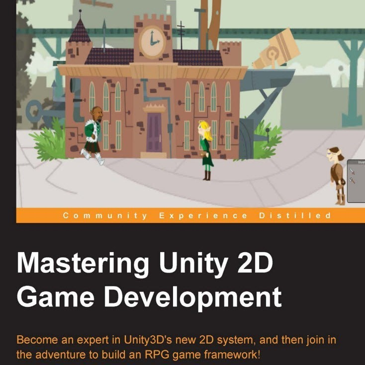 FREE eBook: Mastering Unity 2D Game Development PDF for 24Hrs